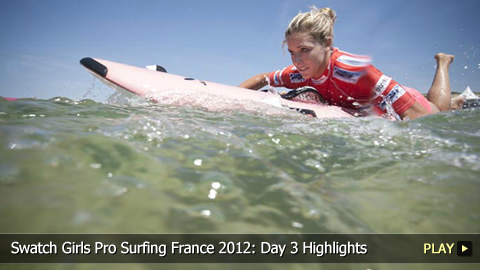 Swatch Girls Pro Surfing France 2012: Day 3 Highlights