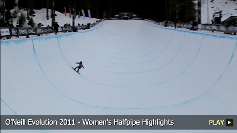O'Neill Evolution 2011 - Women's Snowboarding Halfpipe Highlights