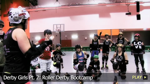 Derby Girls Pt. 2: Roller Derby Bootcamp
