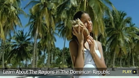 Discover The Regions of The Dominican Republic