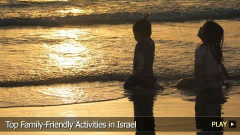 Top Family-Friendly Activities in Israel