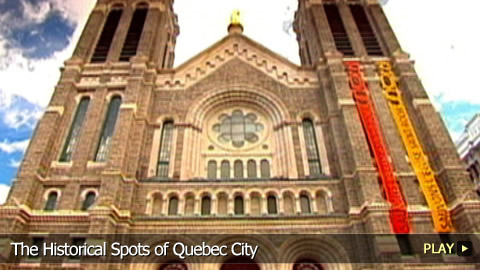 The Historical Spots of Quebec City