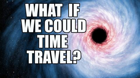 What If We Could Time Travel?