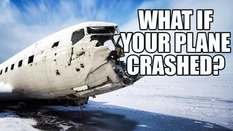 What If You Were In a Plane Crash?