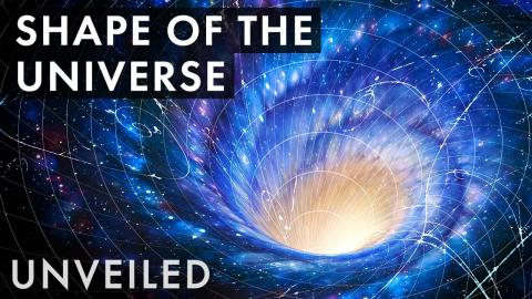 What Shape Does The Universe Take? | Unveiled