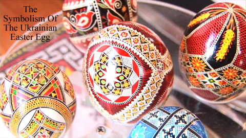 Symbolism Of Ukrainian Easter Eggs