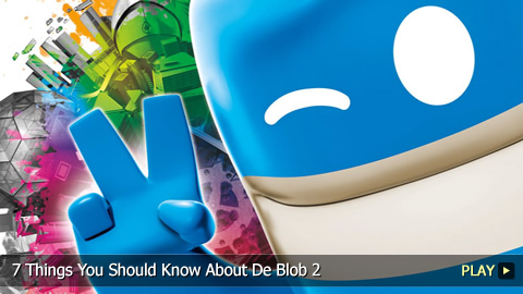 7 Things You Should Know About De Blob 2