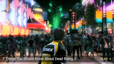 7 Things You Should Know About Dead Rising 2