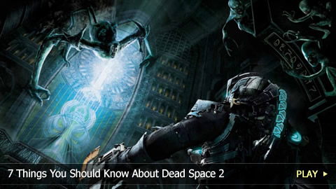 7 Things You Should Know About Dead Space 2
