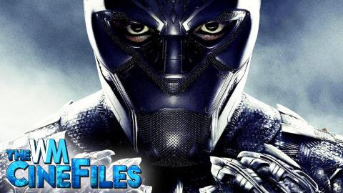 BLACK PANTHER Early Reactions Call it One of Marvel's BEST – The CineFiles Ep. 57