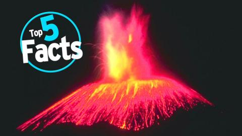 Top 5 Facts About Volcanoes