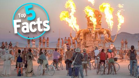 Top 5 Insane Burning Man Facts