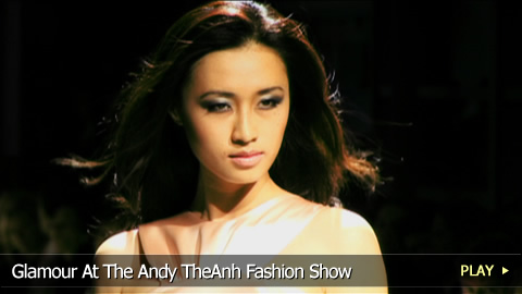 Glamour At The Andy TheAnh Fashion Show