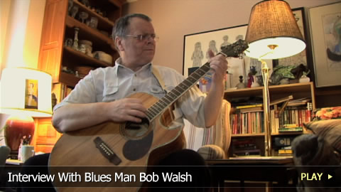 Interview With Blues Man Bob Walsh