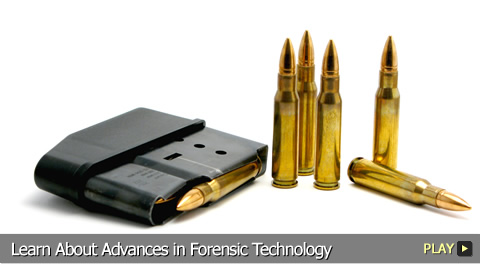 Learn About Advances in Forensic Technology