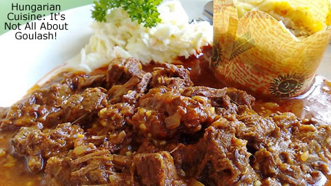 Discover Hungarian Cuisine