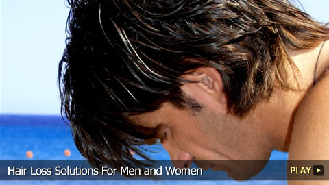 Hair Loss Solutions For Men and Women