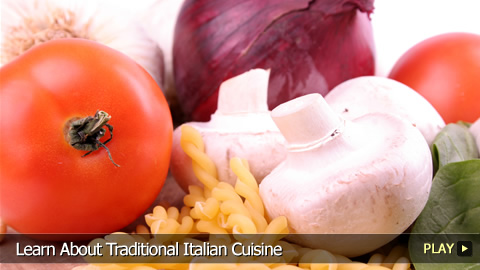 Learn About Traditional Italian Cuisine