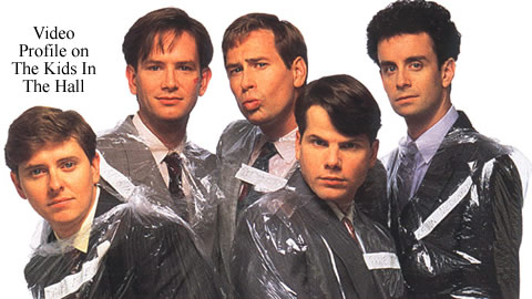 The Kids in the Hall Profile