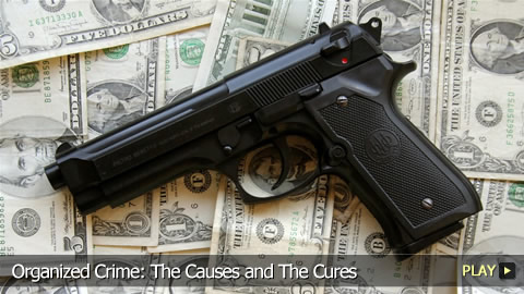 Organized Crime: The Causes and The Cures