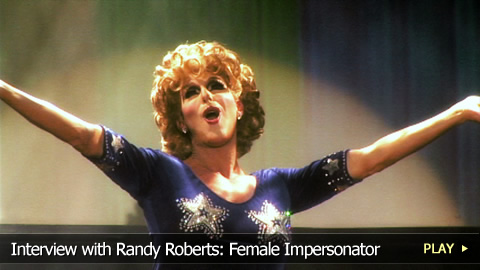 Interview with Randy Roberts: Female Impersonator