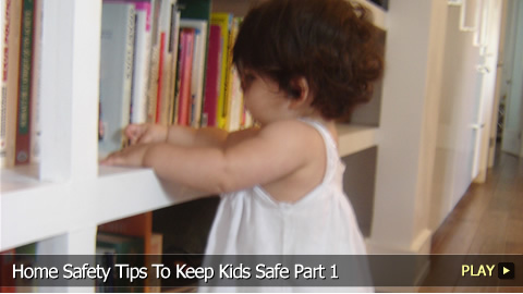 Home Safety Tips To Keep Kids Safe Part 1