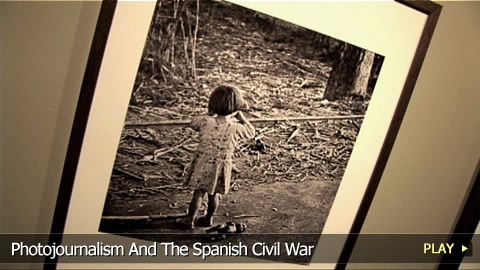 Photojournalism And The Spanish Civil War