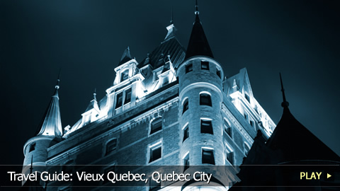 Travel Guide: Vieux Quebec, Quebec City