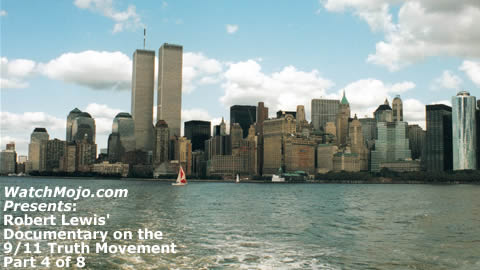Documentary on 9/11 Truth Movement - Part 4 of 8