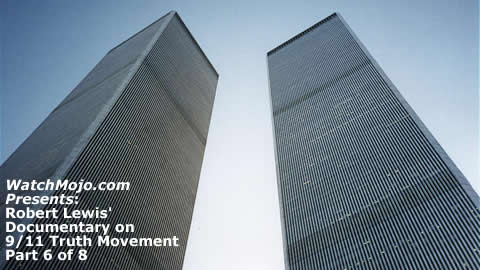 Documentary on 9/11 Truth Movement - Part 6 of 8