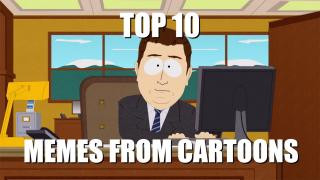 Top 10 Memes From Cartoons