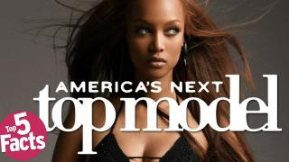 Top 5 Surprising Facts about America's Next Top Model