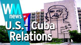 Top 10 U.S. - Cuba Relations Facts - WMNews Ep. 12