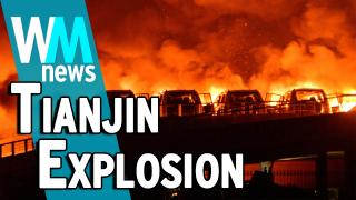 10 Tianjin Explosion Facts - WMNews Ep. 41