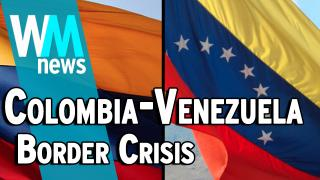10 Colombia-Venezuela Border Crisis Facts - WMNews Ep. 43